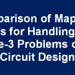 A Comparison of Map-Based Methods for Handling Type-2 and Type-3 Problems of Digital Circuit Design